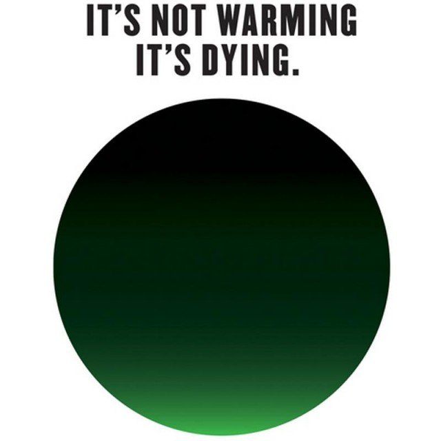 It's Not Warming, It's Dying campaign (4)