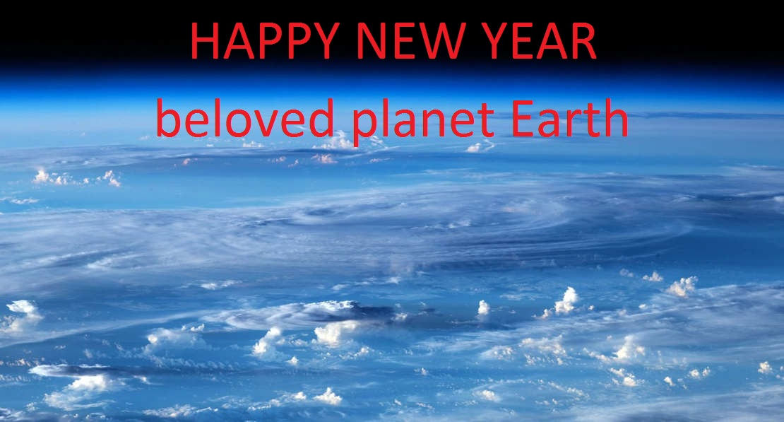 HAPPY NEW YEAR beloved planet Earth