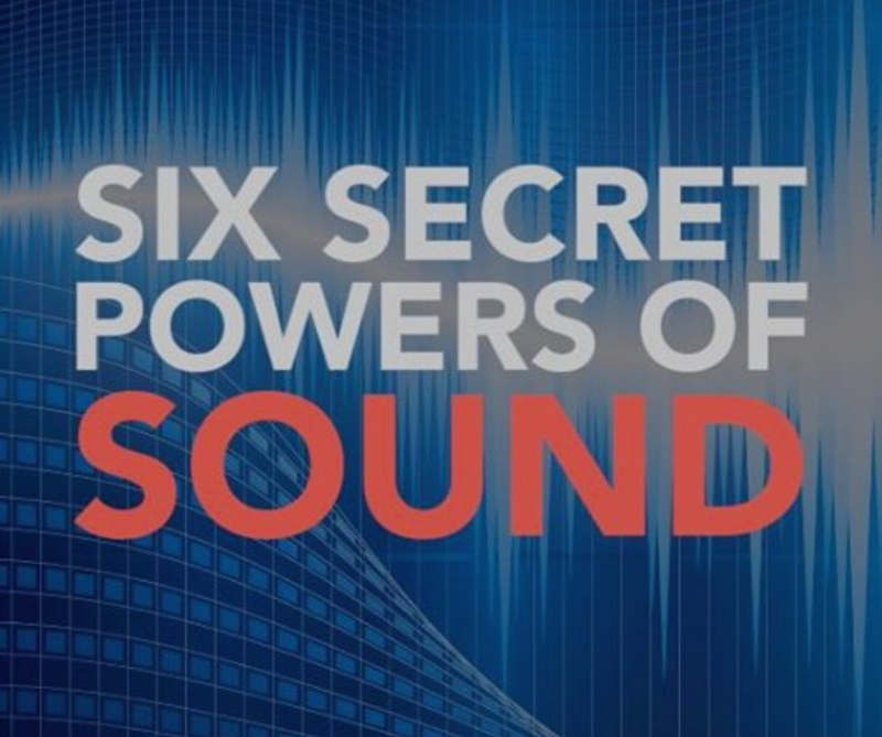 Six Secret Powers of Sound