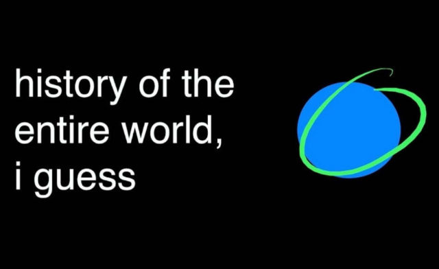 The amazing History of the entire World