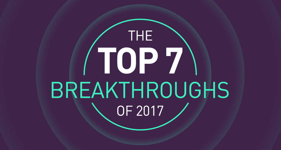 The Top breakthroughs of 2017