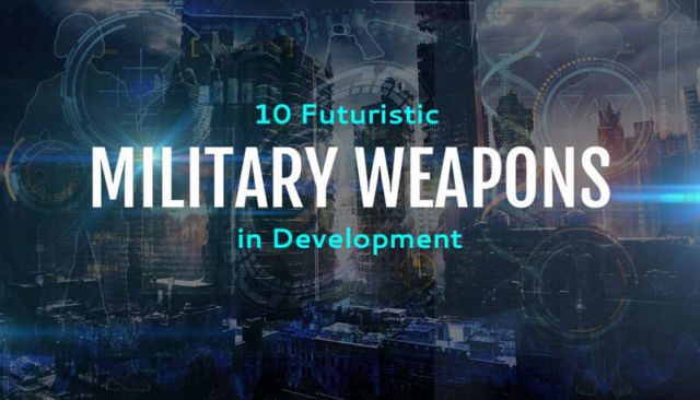 Military Weapons in development
